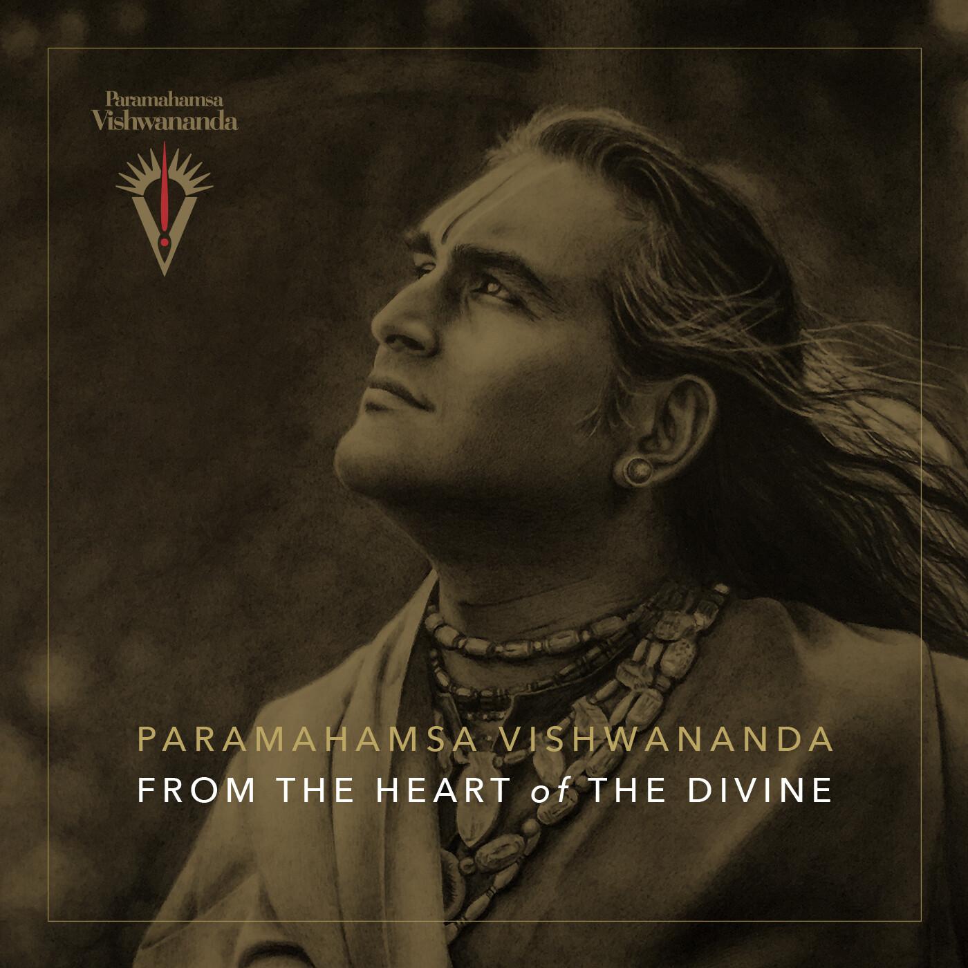Paramahamsa Vishwananda: From the Heart of the Divine