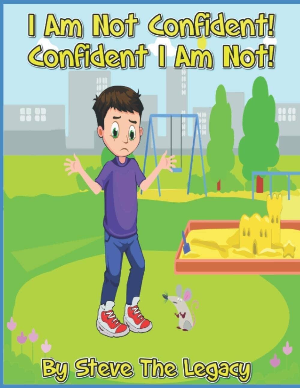 I Am Not Confident! Confident I Am Not!
