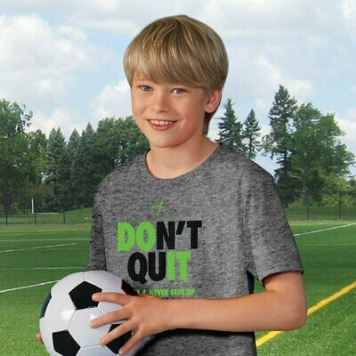 Don't Quit Performance Wear Youth T-Shirt - FREE Shipping
