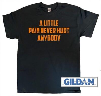 A Little Pain T-Shirt