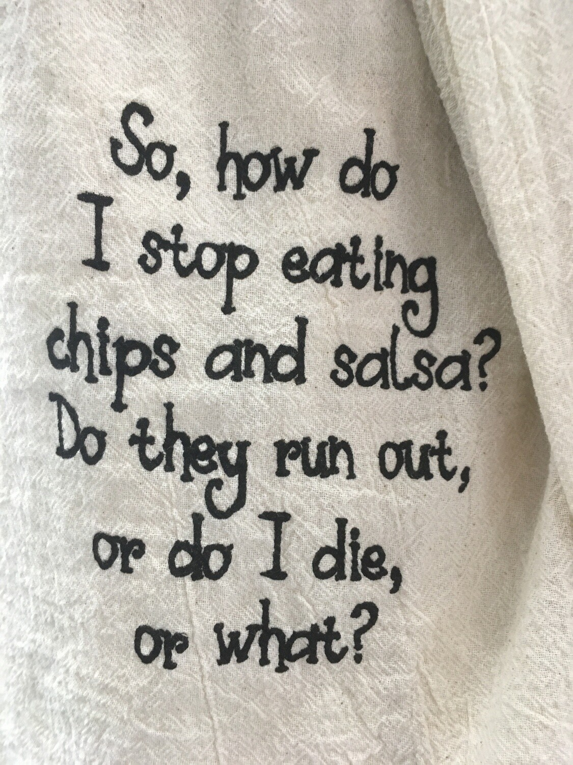 Dish Towel: How do I stop eating chips & salsa?