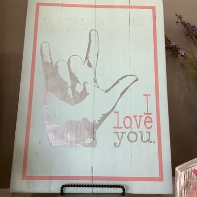 I Love You Sign Language 14x19 Plank