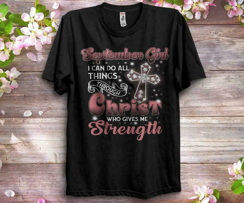 September Girl I Can Do All Things Through Christ Shirts Women, Birthday T Shirts, Summer Tops, Beach T Shirts