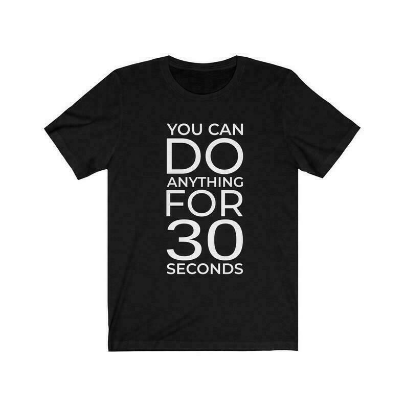 OTF 30 Seconds Tee - Orange Theory Unisex Workout T-Shirt - Multiple Colors