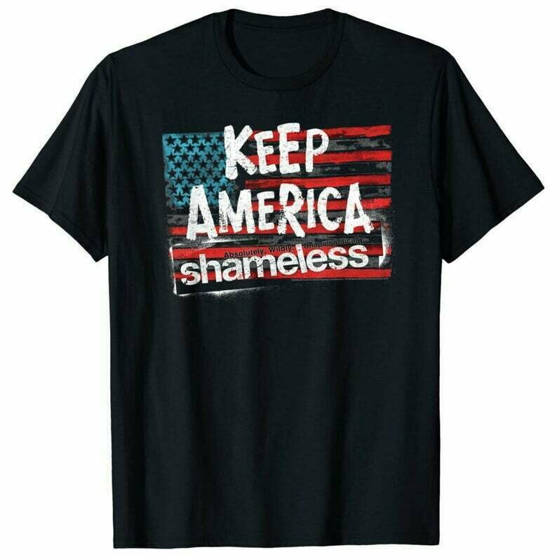 Shameless TV Show Shirt, Keep America Shameless Funny T-shirt, Frank Gallagher Shirt, Unisex Soft Cotton Tee Up to 5XL
