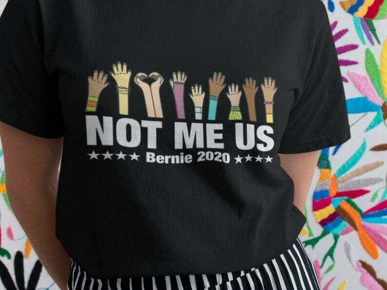 Not Me Us Shirt, Bernie Sanders Shirt, Anyone Else 2020, 2020 Election, Democrat Shirt, Anti Trump Shirt, Vote 2020 Shirt, Politics Shirt