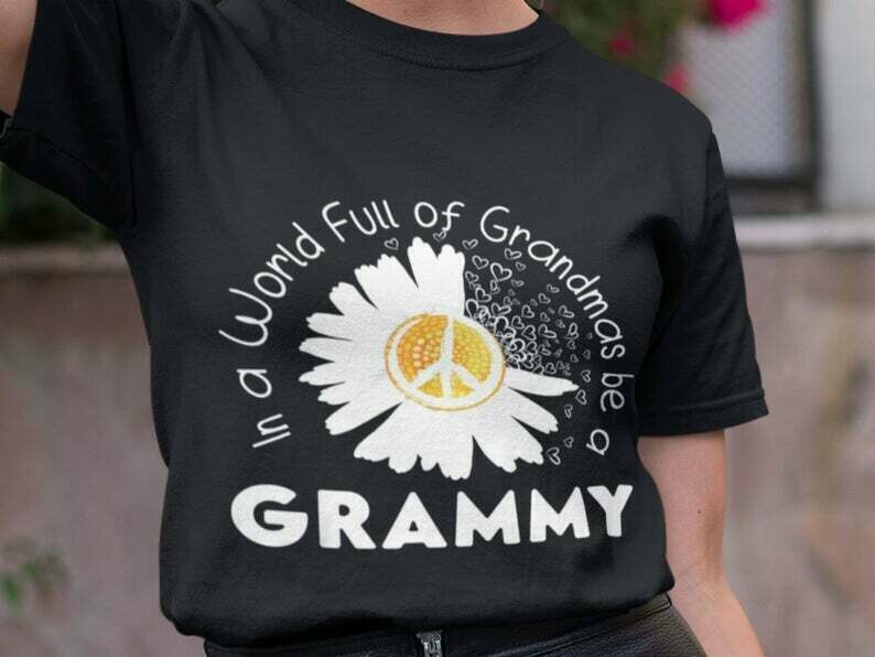 Womens In A World Full Of Grandmas Be A Grammy Shirt, Mom Sunflower Shirt, Low Battery Shirt, Mothers Day Shirt, Tired Mom Shirt
