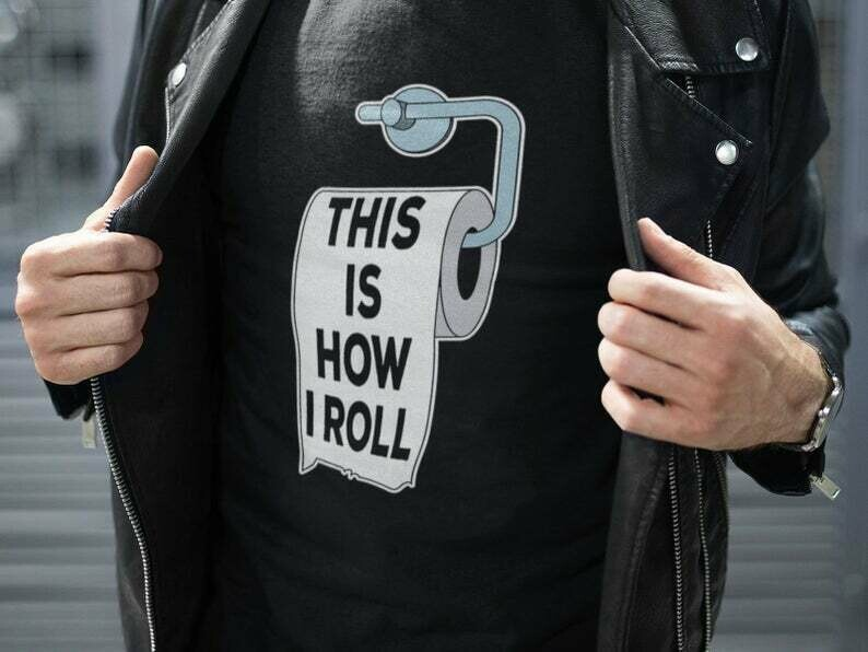 This Is How I Roll Shirt, Toilet Paper Shirt, Funny Sarcastic, Sarcasm Shirt, Funny Quotes Shirts, Funny Sayings Shirt, Statement Shirt
