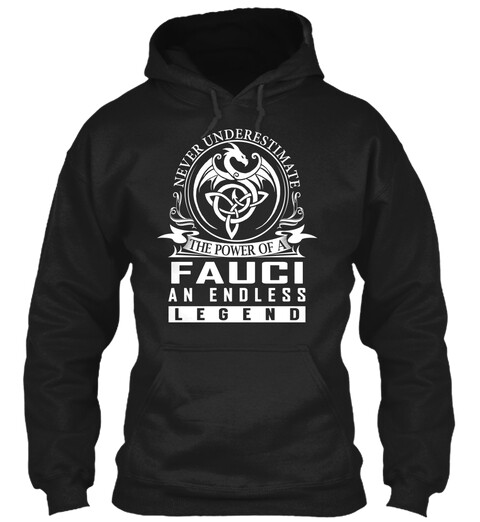Never Underestimate The Power of a FAUCI An Endless Legend Name Shirts