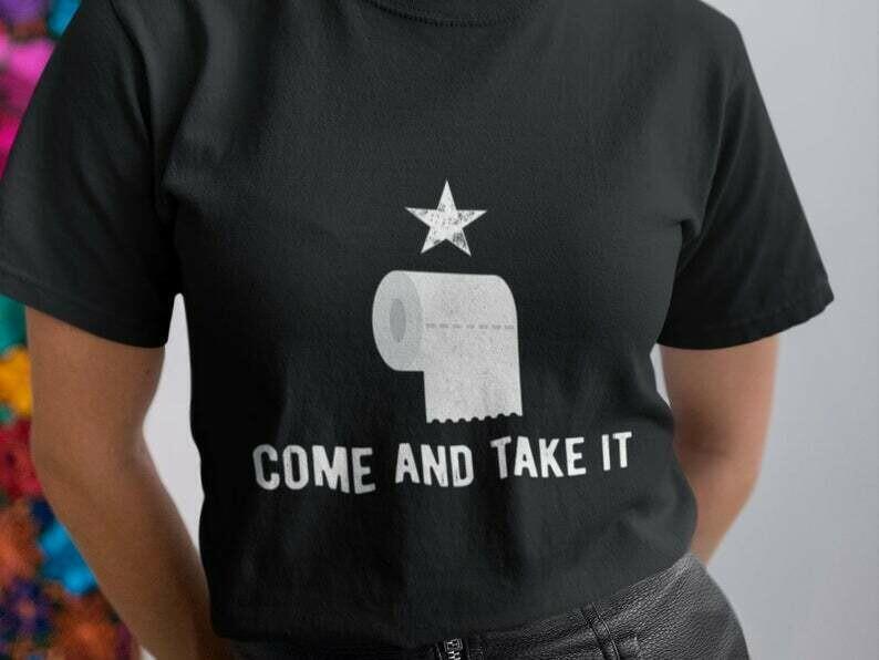 Come And Take It Shirt, Toilet Paper Shirt, Funny Sarcastic, Sarcasm Shirt, Funny Quotes Shirts, Funny Sayings Shirt, Statement Shirt