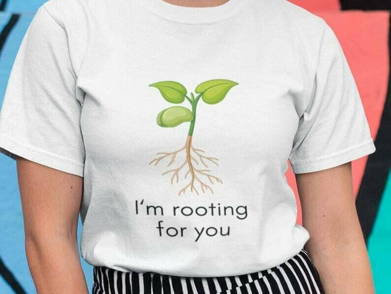 I'M Rooting For You Shirt, House Plants, Plant Shirt, Gardening Shirt, Plant Lover Shirt, Plant Mom Shirt, Crazy Plant Lady, Plant Lady