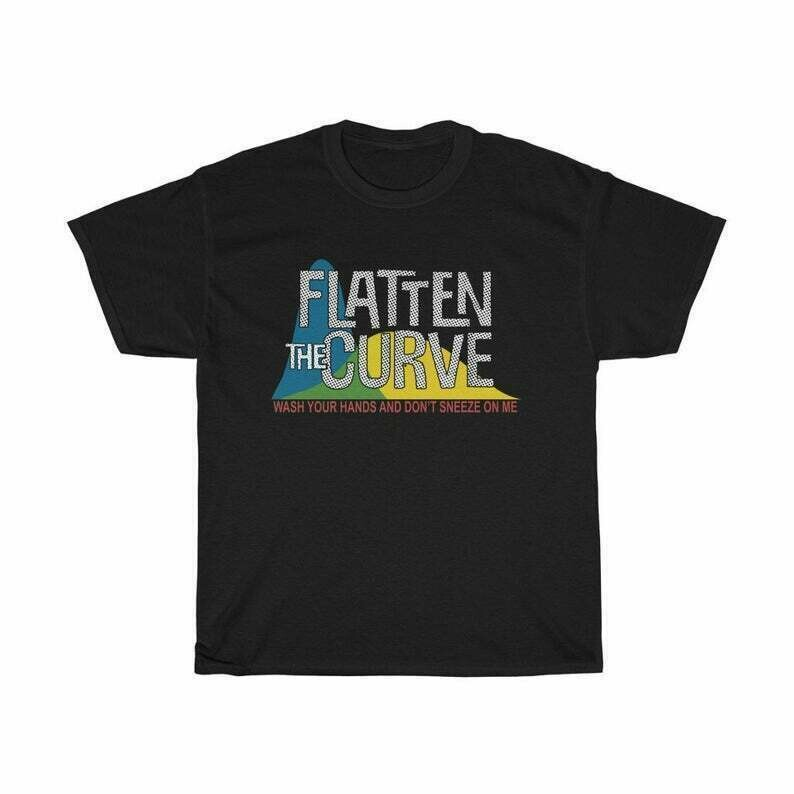 Flatten The Curve T Shirt Wash Your Hands