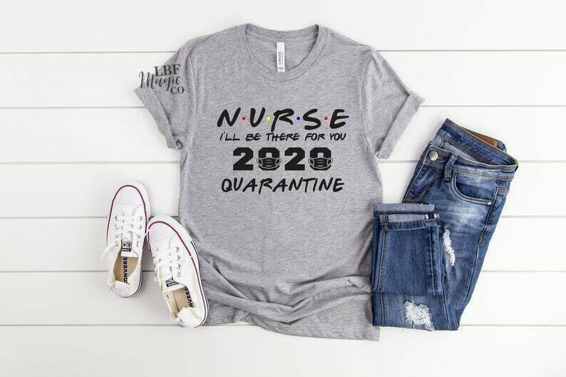 Nurse I'll be There for You, Nurse Shirt, Friends Nurse Shirt, Nursing School T Shirt, Nursing School Tee, Nurse Shirt, Funny Nursing Shirt