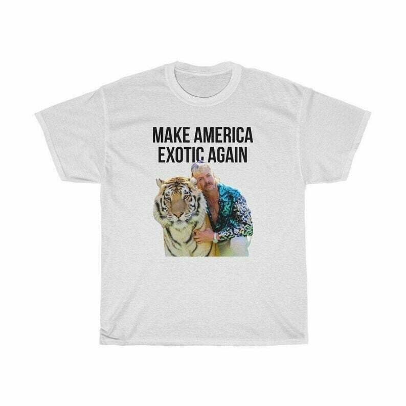 Joe Exotic Tiger King - Make America Exotic Again, Funny Meme T-Shirt, Tee Shirt - Unisex Style - Gildan
