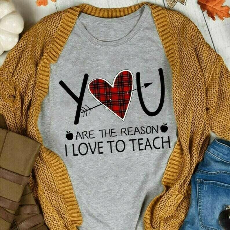 You are the reason I love to teach t-shirt , love shirt, teacher shirt, valentine gift, 100 days school Unisex t-shirt, You are, the reason, I love, to teach, love shirt, teacher shirt