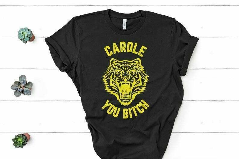Carole You Bitch - Carole Fed Him To The Tigers, Free Joe Exotic - Unisex T-Shirt - Bella Canvas