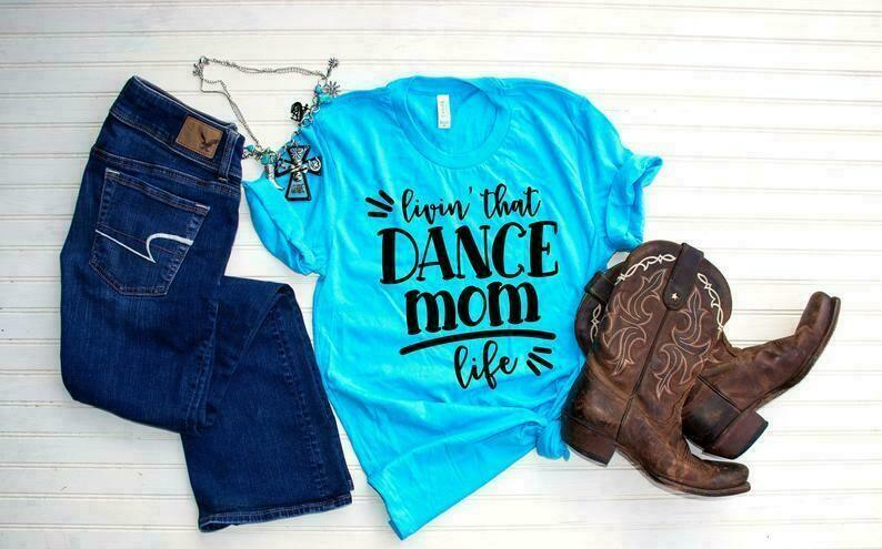 Livin' That Dance Mom Life, Dance Mom Shirt, Dance Mom Gift, Dance Gifts, Ballet Mom Gift, Ballet Mom Shirt, Ballet Gifts