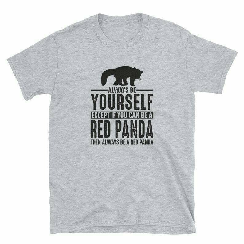 Redpanda Shirt Redpanda Gift Always Be Yourself Spirit Animal Apparel Art