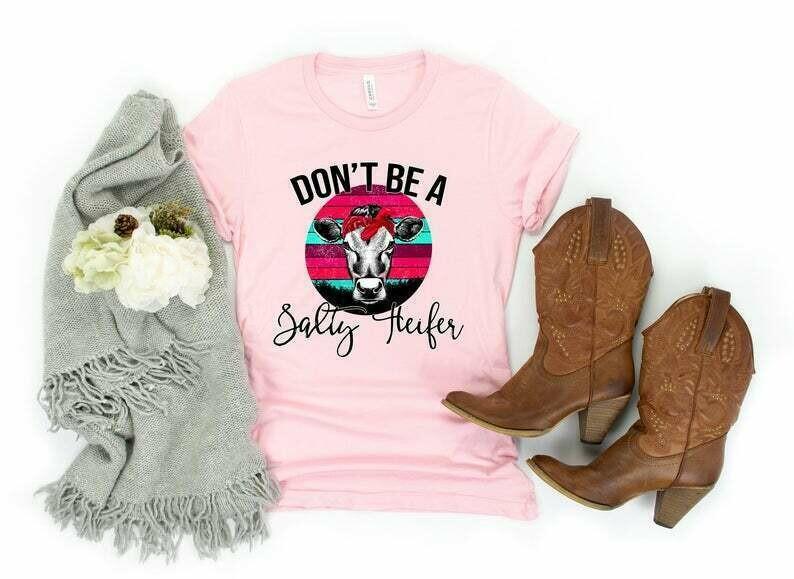 Don't Be A Salty Heifer Shirt, Heifer Shirt, Heifer Tshirt, Sarcastic Shirt, Sarcastic Tshirt, Cow Shirts For Women, Funny Cow Shirt