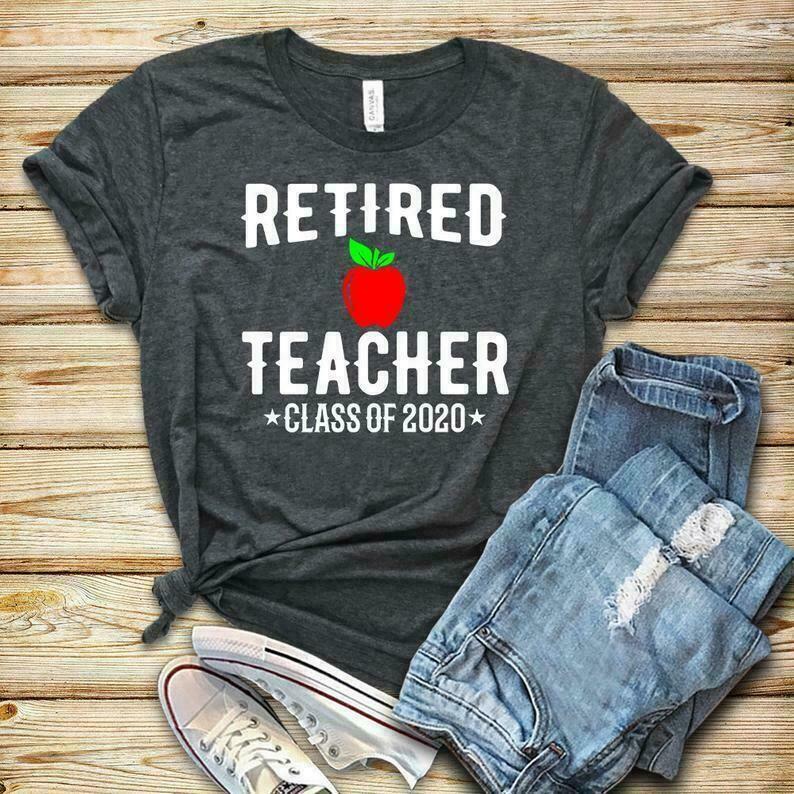Retired Teacher Class of 2020 / Shirt / Tank Top / Hoodie / Retired Teacher / Retirement Gift / Teacher Retirement / Retired Teacher Gift
