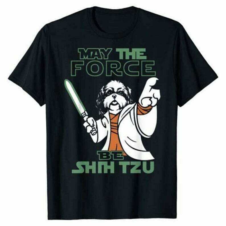 May The Force Be Shih Tzu shirt, Shih Tzu Funny Tshirt, Dog Gift For Owner, Shih Tzu Mom, Star Wars Shih Tzu Tee
