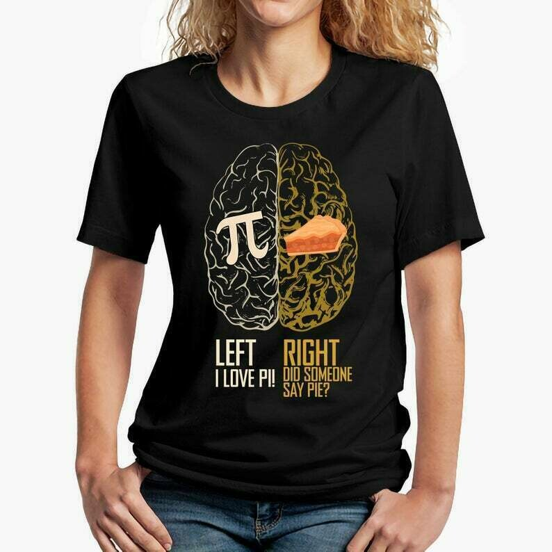 Funny Pi Day Shirt, Left vs. Right Brain, Pi vs Pie, Great Gift Idea