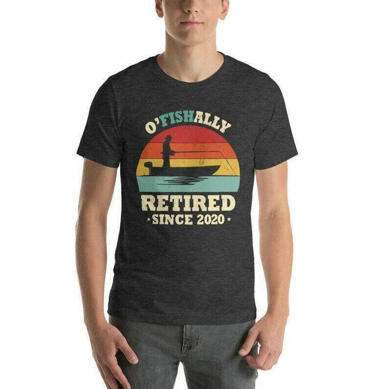 OFishAlly Retired, Retired 2020 Shirt, Retired, Vintage Retirement Shirt, Retired Coworker Gift, Fishing Retirement Gift, Fathers Day Gift