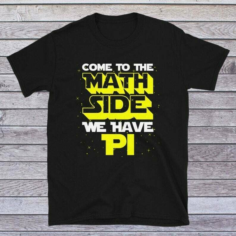 Pi Day Shirt, Come To The Math Side We Have Pi, Funny Math Saying Tees