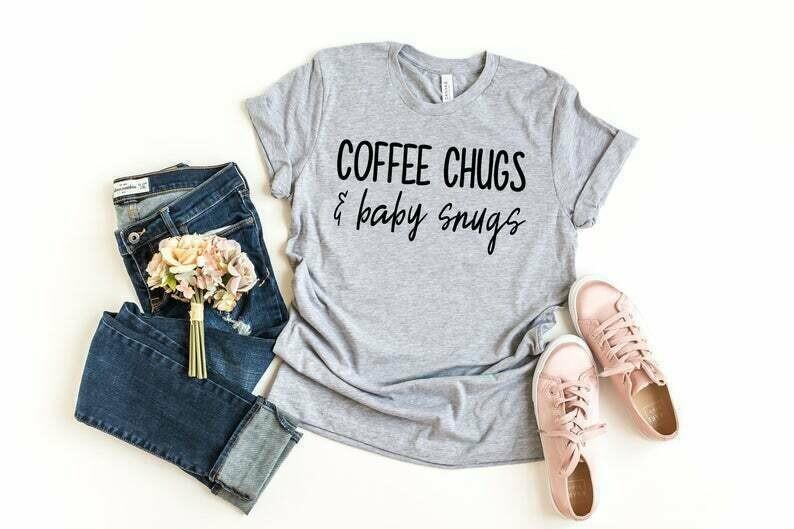Coffee Chugs and Baby Snugs Shirt, Funny Mom Shirt, Mom Shirts With Sayings, Mom Coffee Shirt, Cute Mom Shirts, Gift For Mom, Cute Mom Gifts