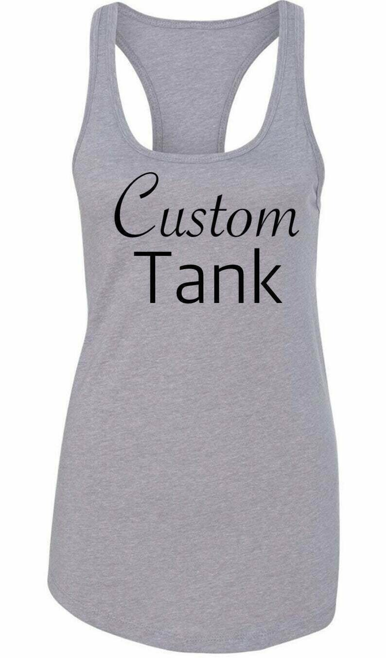 Custom Tank | Custom Tank Top | Personalized Tank Top | Custom Design | Custom Tank Top for Women