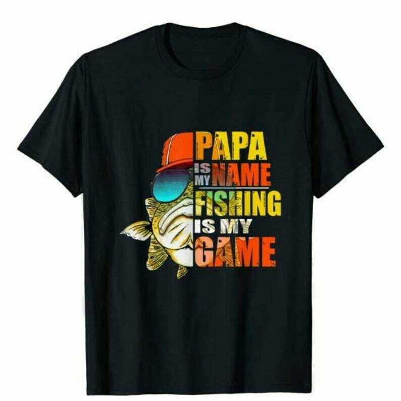 Funny Papa Is My Name Fishing Is My Game Fathers Day T-shirt, Fishing Gifts For Men, Fisherman Gift
