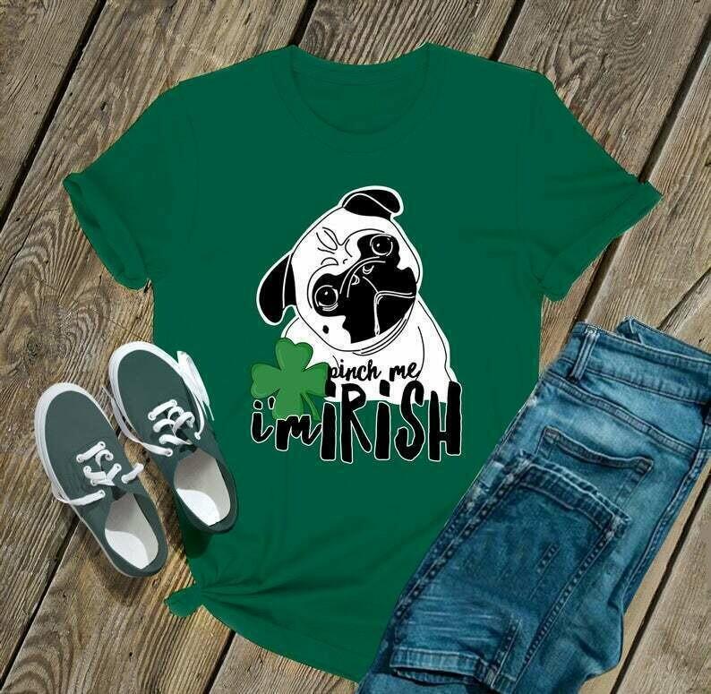 Pug Dog St Patrick Clover Pinch Me Im Irish - Irish Happy St. Patrick's day shirt T-shirt Shamrock sweat shirt hoodie - H Tsh2d 210220 9