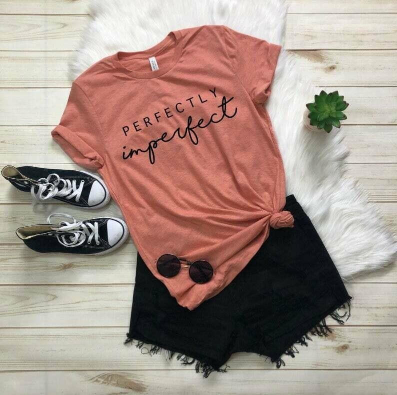 Perfectly Imperfect Shirt, Unisex Shirt, Feminist Shirt, Women Empowerment Shirt, Women Up T-shirt, Motivational Shirt, Inspirational Shirt