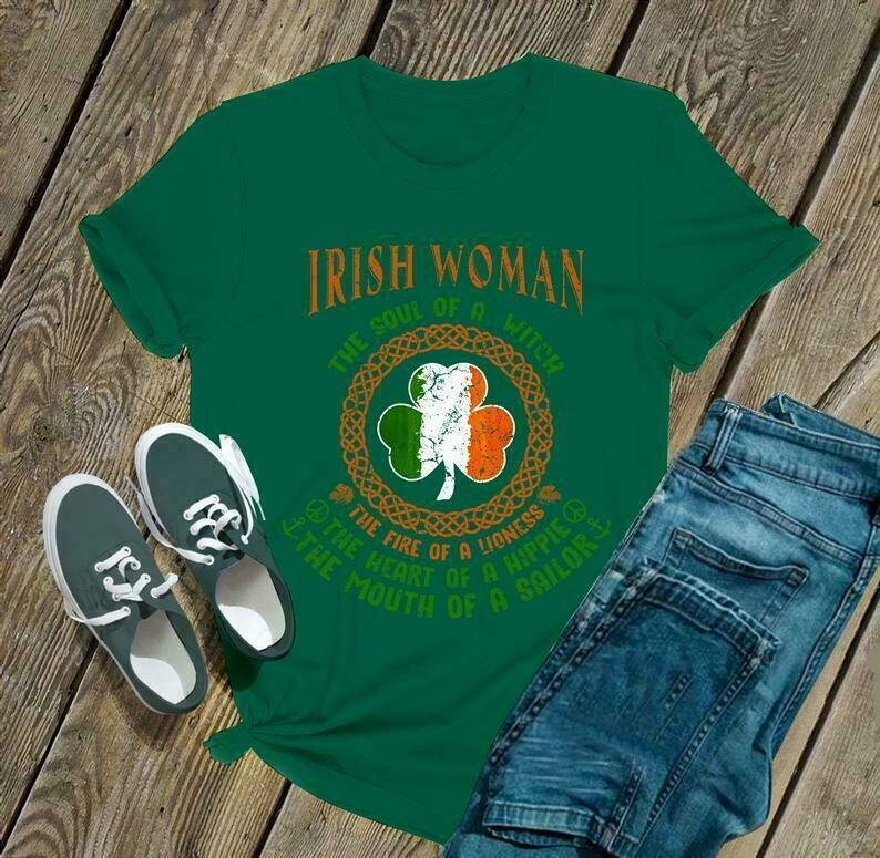 Irish women the soul of a witch the fire of a lioness - Irish Happy St. Patrick's day shirt T-shirt Shamrock shirt - H Tsh2d 030320 1