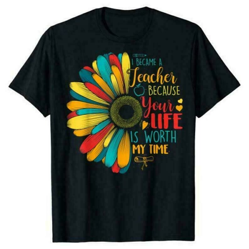 Teacher Shirt, I Became a Teacher Because Your Life Is Worth My Time Gift, Valentines Day Shirt For Teacher, Cotton Tee