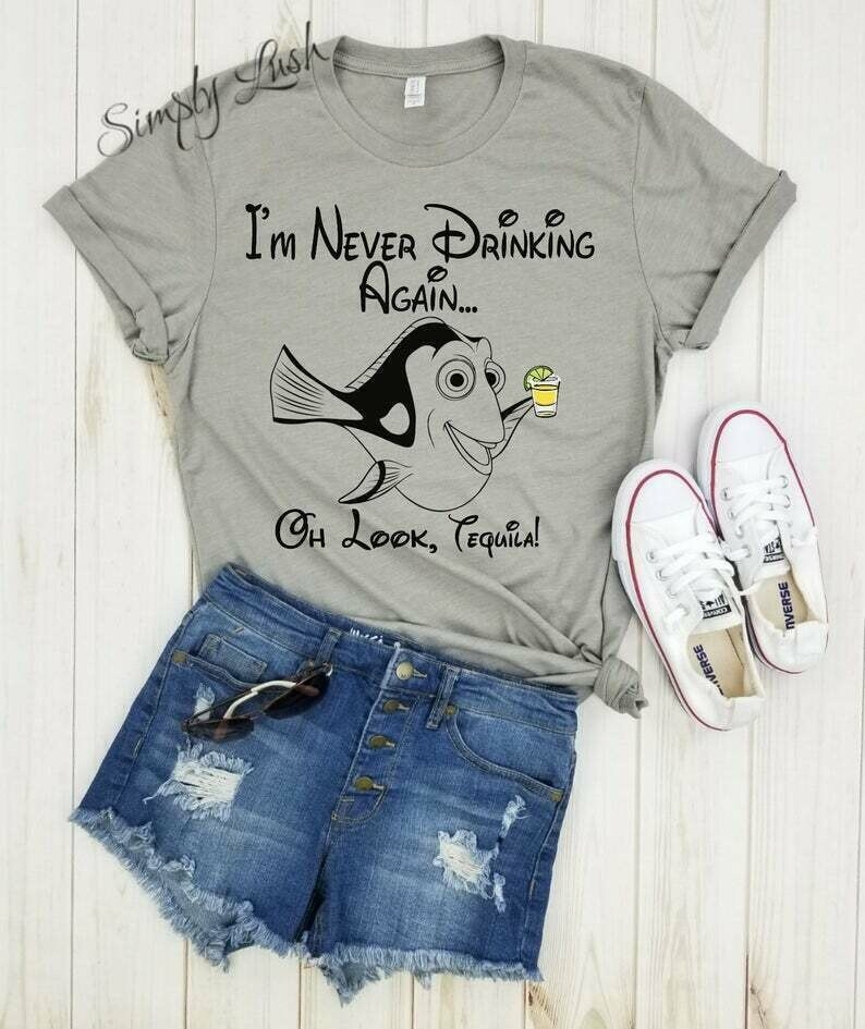 I'm never drinking again..oh look, TEQUILA! - shirt, finding nemo shirt, finding dory shirt, disney womens tee,epcot food and wine festival.