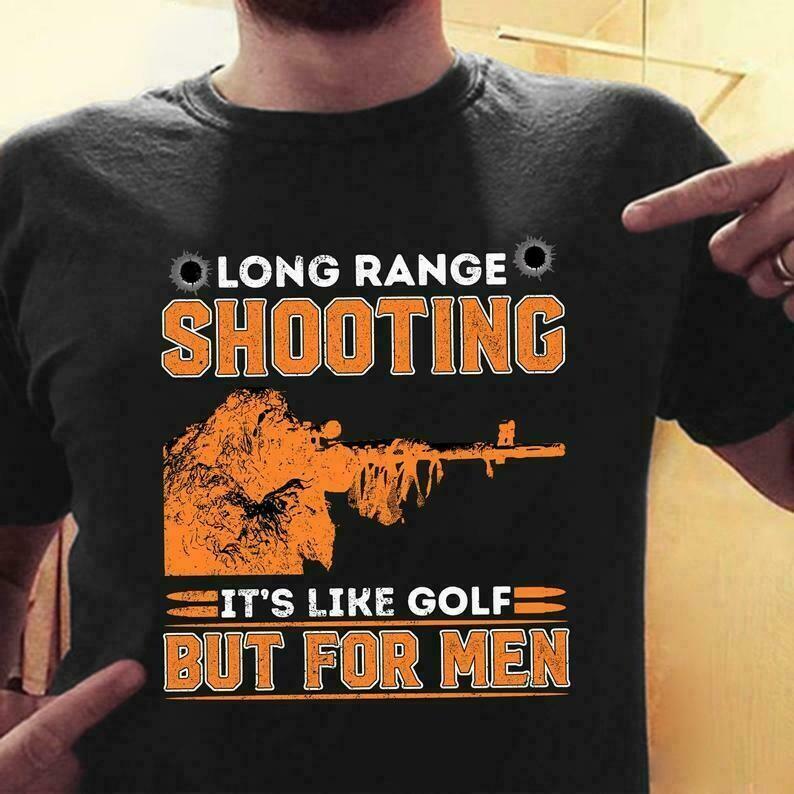 Long range shooting it's like golf but for men,Coach Guns Instructors Gun Rights Artillery Gift T-Shirt