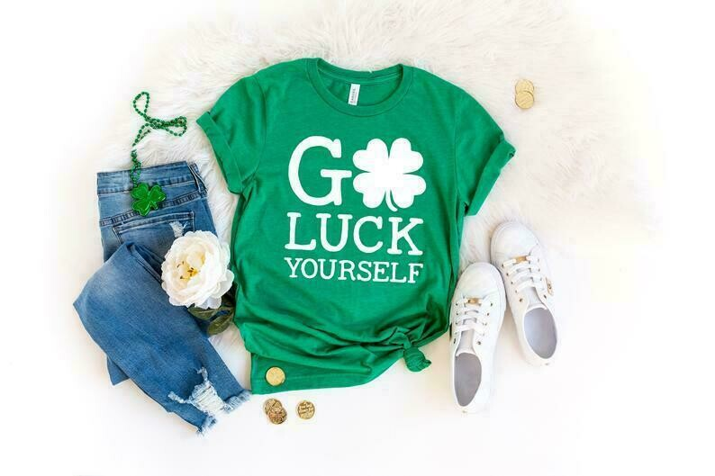 Go Luck Yourself Funny St Patrick's Day Shirt, Happy St Patrick's Day Shirt, Irish Lucky Shirt, Shamrock , Ireland, Funny Drinking Shirt