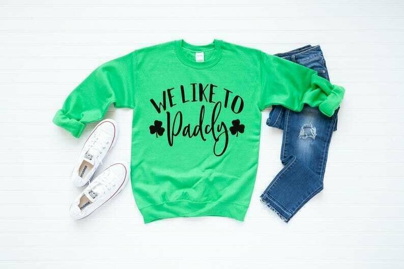 womens st pattys day shirt, st pattys day funny, we like to paddy, St pattys day sweatshirt, St. Paddy's day outfit, mens st pattys shirt
