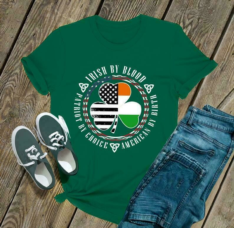 Irish by blood patriot by choice America by birth - Irish Happy St. Patrick's day shirt T-shirt Shamrock shirt - H Tsh2d 020320 8