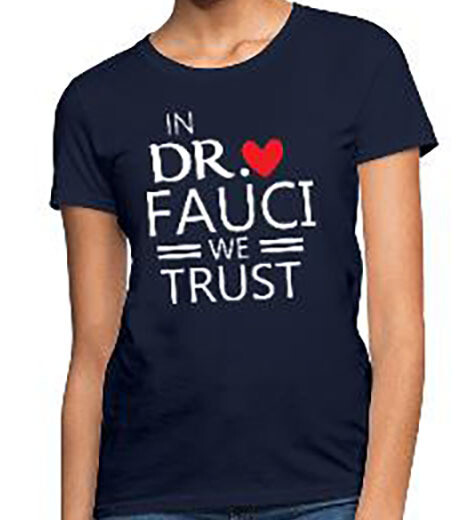 In Dr Fauci we Trust T shirt