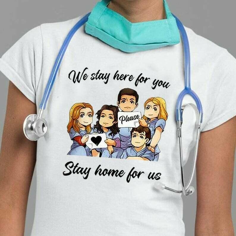 We Stay Here For You Please Stay Home For Us T-shirt Nurse Support, Nurse Tshirt Medical Shirt, nurse hero shirt, essential nurse shirt