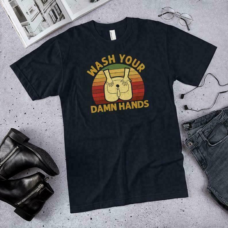 Vintage Wash your damn hands shirt vintage wash your hands shirt Social Distancing unisex shirt