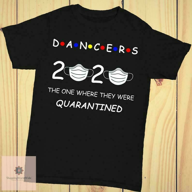 Dancers 2020 The One Where They Were Quarantined Funny Class of 2020
