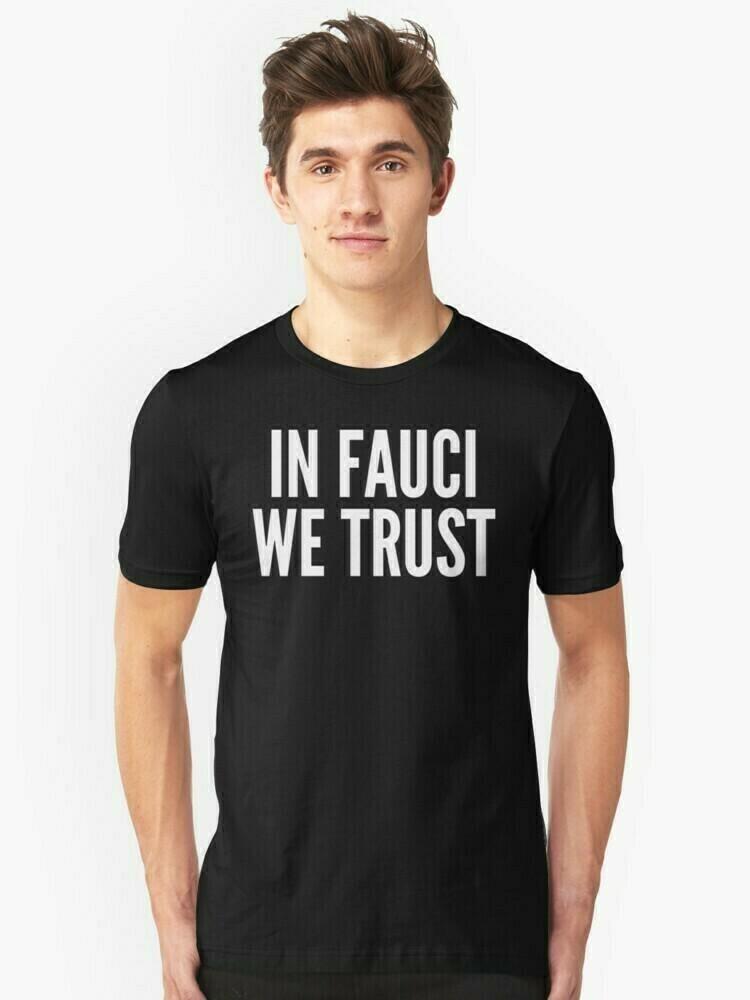 In Fauci We Trust Slim Fit T-Shirt