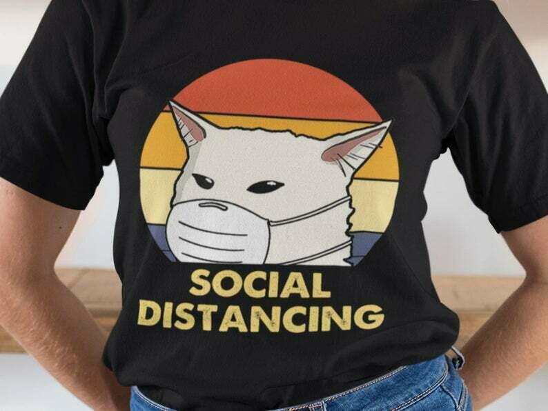 Socially Distant Shirt, Funny Cat Shirt, Shirt Extender, Quarantine Shirt, Introvert Shirt, Germs Shirt, Flu Season, Hygiene Shirt