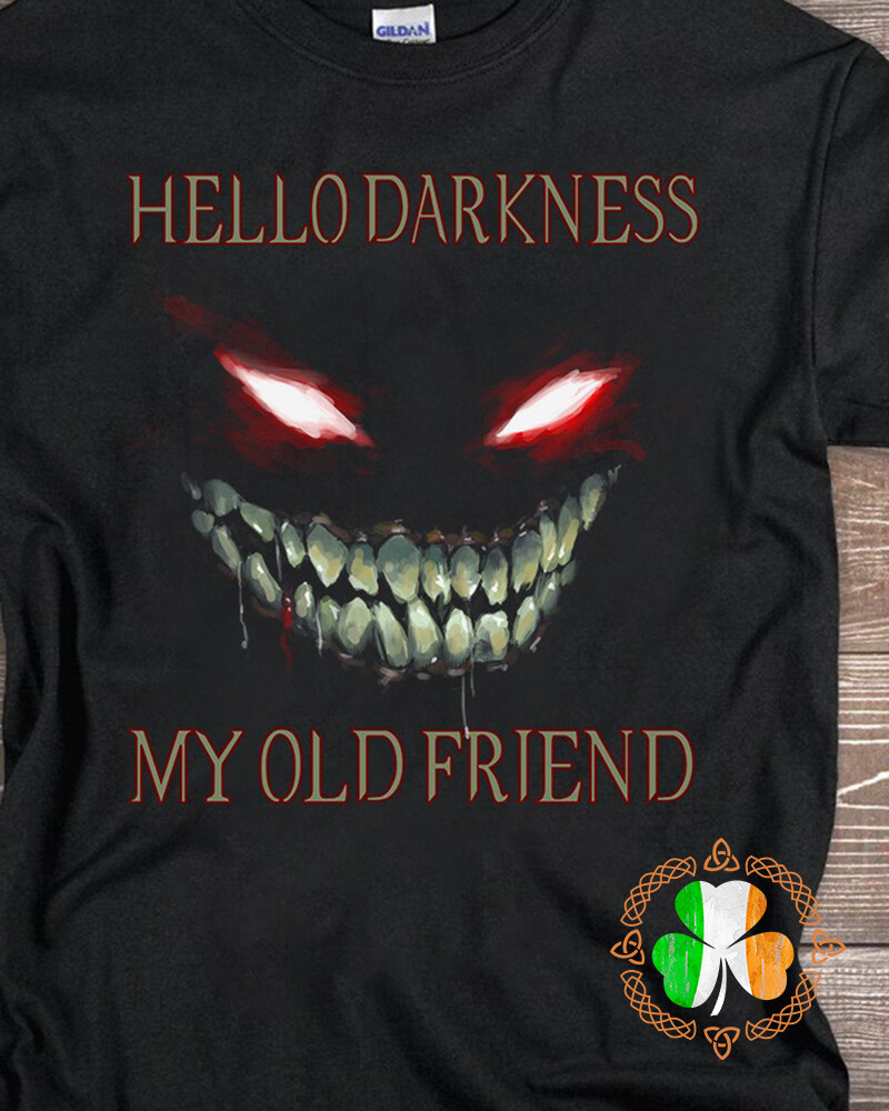 Evil Face Hello Darkness My Old Friend shirt