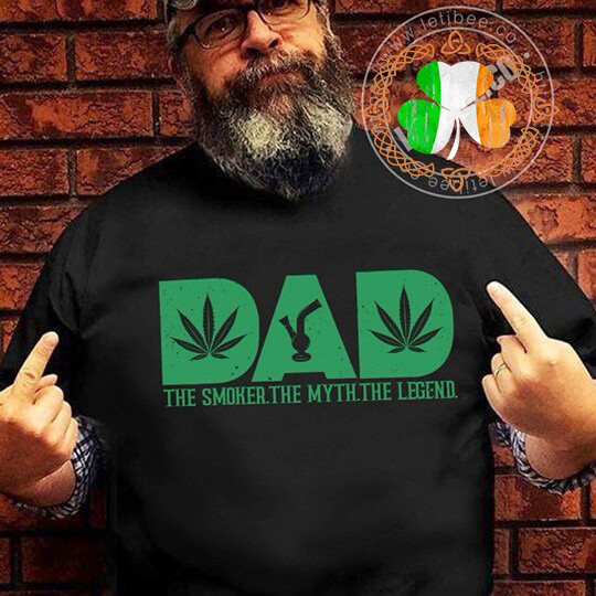 Dad The Smoker The Myth The Legend Smoke Marijuana T-Shirt