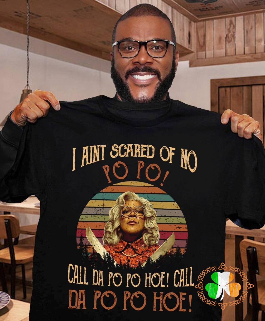 I Aint Scared Of No Po Po! vintage sunset shirt
