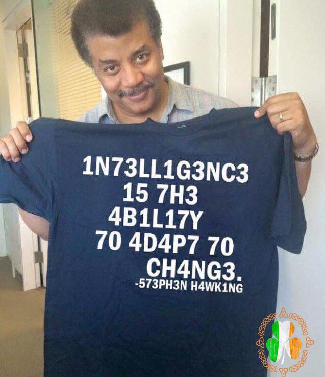 1N73LL1G3NC3 15 7H3 4B1L17Y 70 4D4P7 70 CH4NG3 Shirt